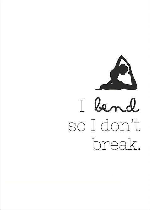 bend dont break